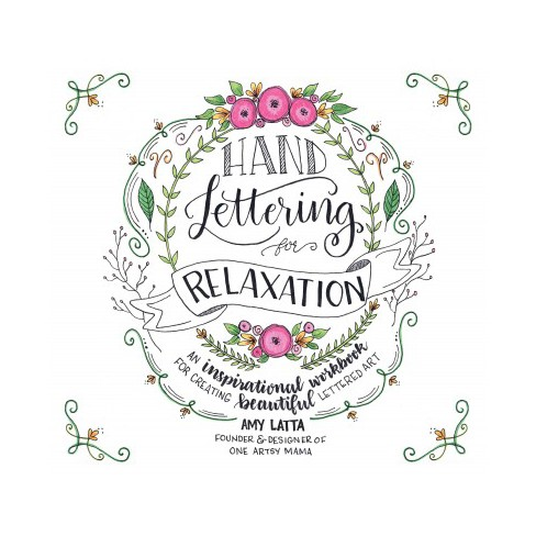Hand Lettering For Relaxation An Inspirational Workbook