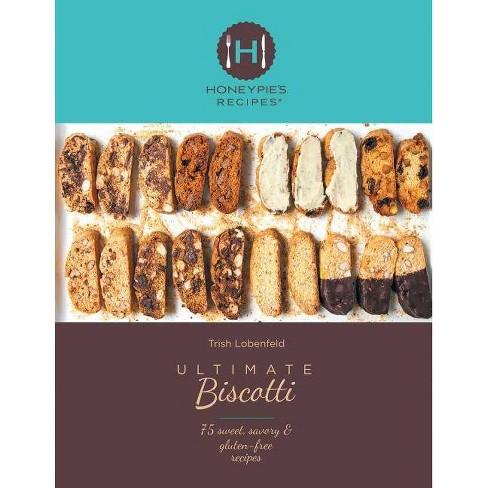 Ultimate Biscotti - by  Trish Lobenfeld (Paperback) - image 1 of 1