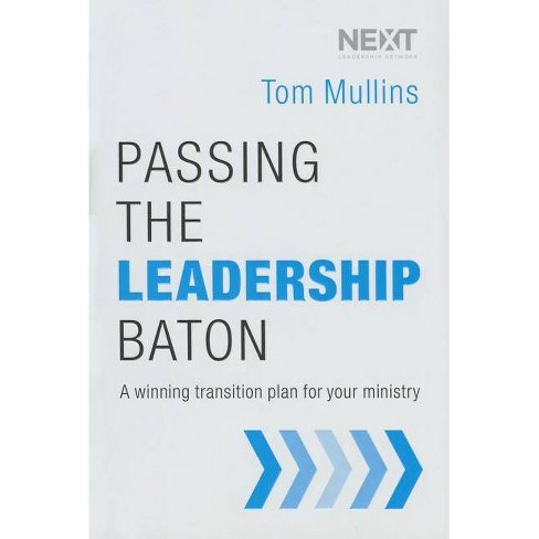 Passing the Leadership Baton - by  Tom Dale Mullins (Hardcover) - image 1 of 1