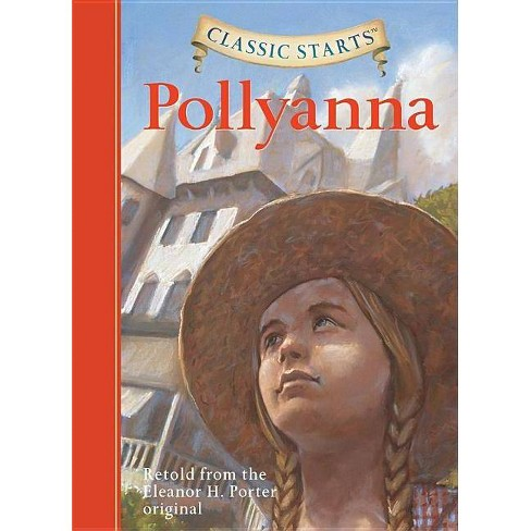 Classic Starts(r) Pollyanna - by  Eleanor H Porter (Hardcover) - image 1 of 1