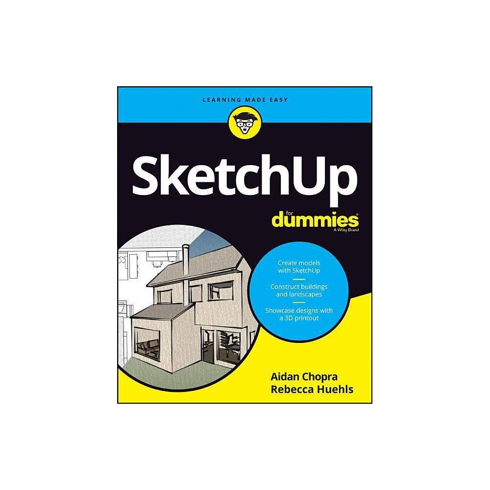 Sketchup for Dummies - (For Dummies (Computers)) by Aidan Chopra & Rebecca Huehls (Paperback)