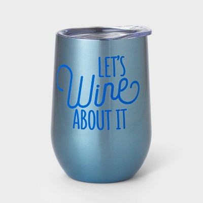 11oz Double Wall Stainless Steel Vacuum Wine Tumbler with Lid Let's Wine About it Blue - Room Essentials™
