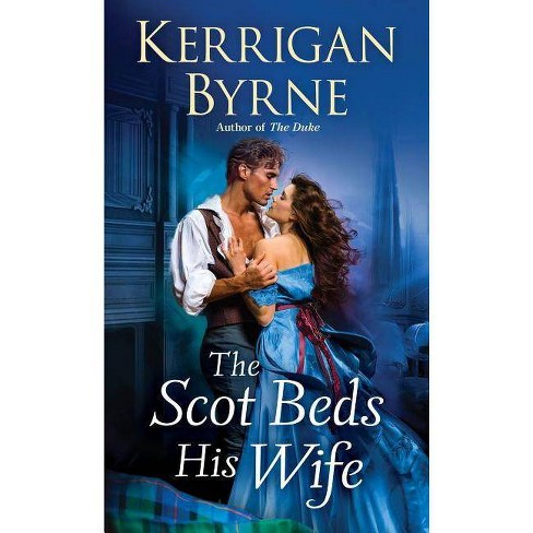 The Scot Beds His Wife - (Victorian Rebels) by  Kerrigan Byrne (Paperback) - image 1 of 1