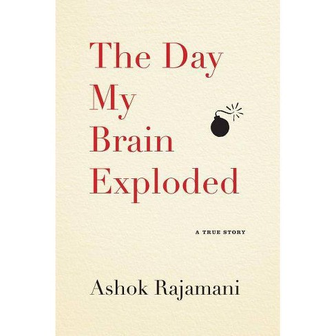 Day My Brain Exploded - by  Ashok Rajamani (Paperback) - image 1 of 1