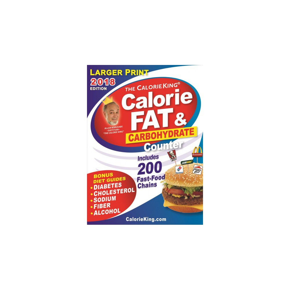 Calorieking Calorie, Fat & Carbohydrate Counter 2018 - by Allan Borushek (Paperback)