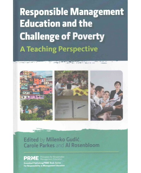 Responsible Management Education and the Challenge of Poverty : A Teaching Perspective (Hardcover) - image 1 of 1