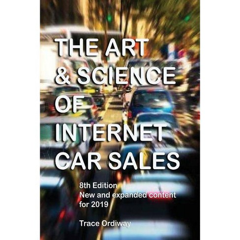 Internet Car Sales >> The Art Science Of Internet Car Sales By Trace Ordiway Paperback