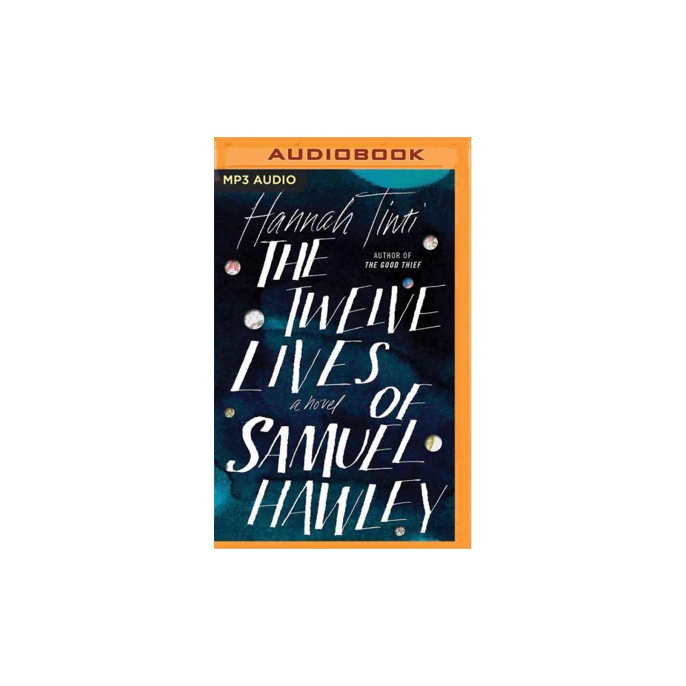 Twelve Lives of Samuel Hawley (MP3-CD) (Hannah Tinti)