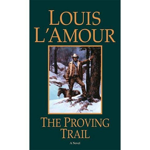 The Proving Trail - by  Louis L'Amour (Paperback) - image 1 of 1