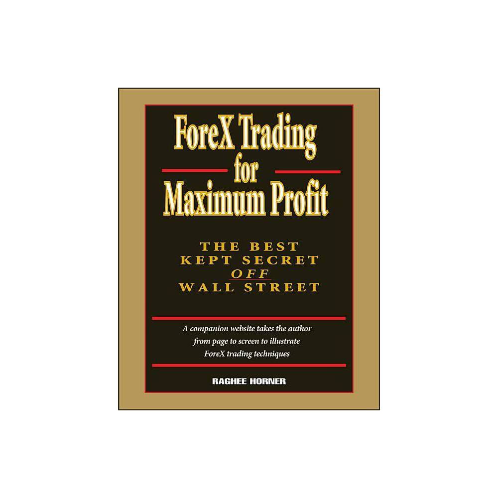 Forex Trading For Maximum Profit By Raghee Horner Hardcover