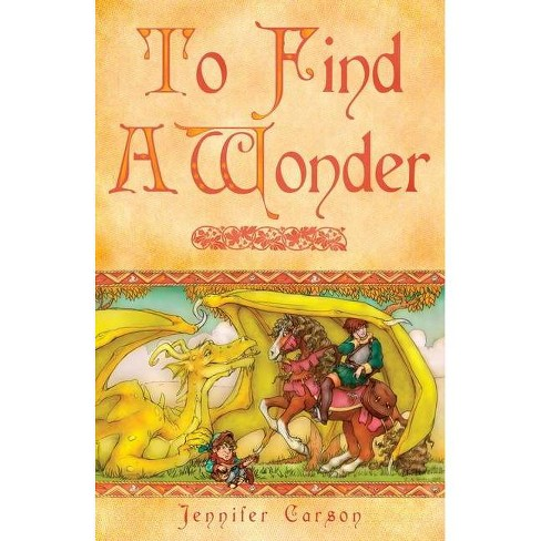 To Find a Wonder - by  Jennifer C Carson (Paperback) - image 1 of 1