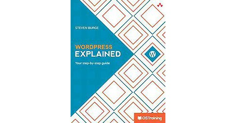 Wordpress Explained : Your Step-by-step Guide -  by Stephen Burge (Paperback) - image 1 of 1