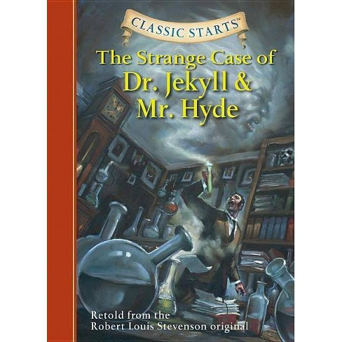 Classic Starts(r) the Strange Case of Dr. Jekyll and Mr. Hyde - by  Robert Louis Stevenson (Hardcover) - image 1 of 1
