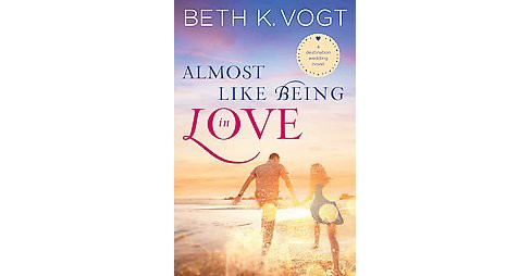 Almost Like Being in Love (Paperback) (Beth K. Vogt) - image 1 of 1