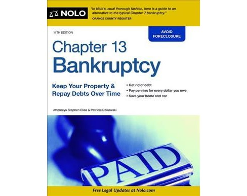Chapter 13 Bankruptcy : Keep Your Property & Repay Debts over Time -  by Cara O'neill (Paperback) - image 1 of 1