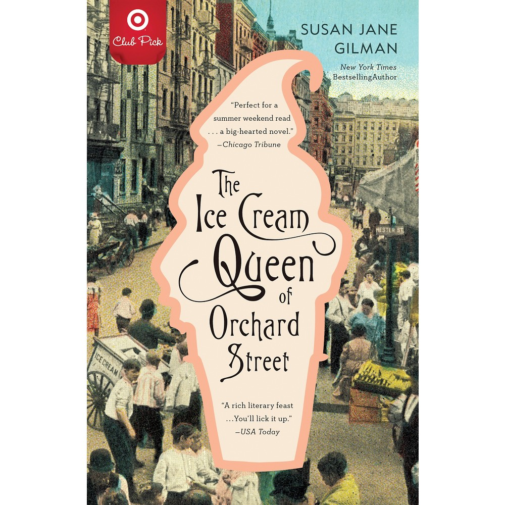 Target Club Pick July 2015: The Ice Cream Queen of Orchard Street (Reprint) (Paperback) by Susan Jane Gilman