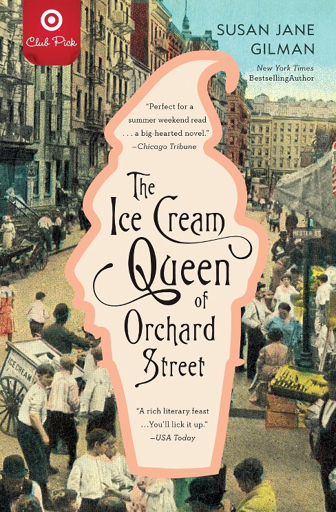 Target Club Pick July 2015: The Ice Cream Queen of Orchard Street (Reprint) (Paperback) by Susan Jane Gilman - image 1 of 1