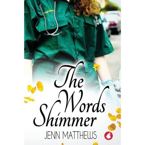 The Words Shimmer - by  Jenn Matthews (Paperback) - image 1 of 1