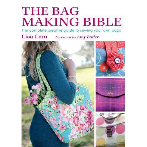 The Bag Making Bible - by  Lisa Lam (Mixed media product) - image 1 of 1