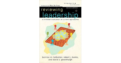 Reviewing Leadership : A Christian Evaluation of Current Approaches (Paperback) (Bernice M. Ledbetter & - image 1 of 1