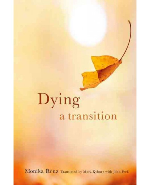 Dying : A Transition (Hardcover) (Monika Renz) - image 1 of 1