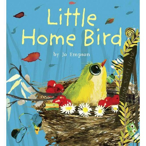 Little Home Bird - (Child's Play Library) by  Jo Empson (Hardcover) - image 1 of 1