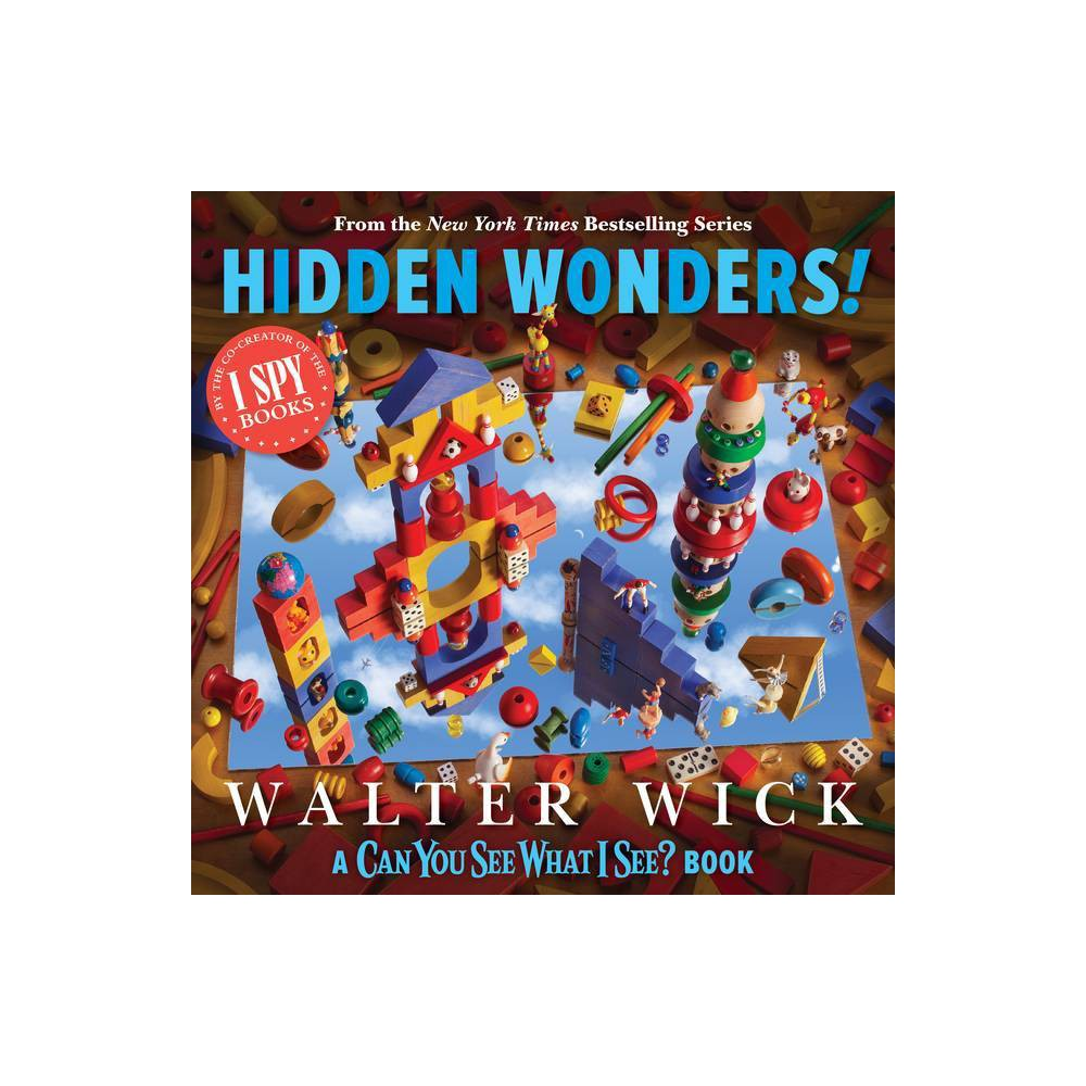 Can You See What I See Hidden Wonders From The Creator Of I Spy By Walter Wick Hardcover