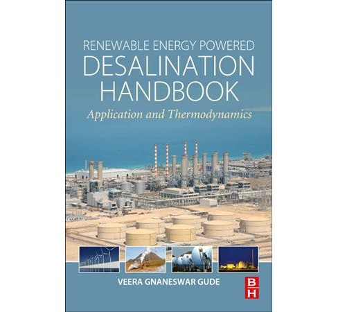 Renewable Energy Powered Desalination Handbook : Application and Thermodynamics -  (Paperback) - image 1 of 1