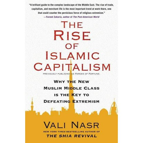 The Rise of Islamic Capitalism - (Council on Foreign Relations Books (Free  Press)) by Vali Nasr