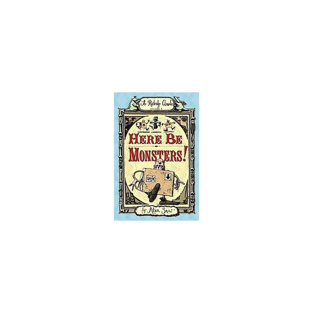 Here Be Monsters! : An Adventure Involving Magic, Trolls, and Other Creatures (Reprint) (Paperback)