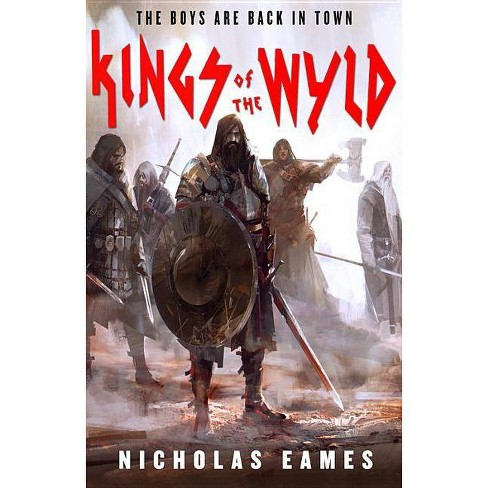 Kings of the Wyld - (Band) by  Nicholas Eames (Paperback) - image 1 of 1