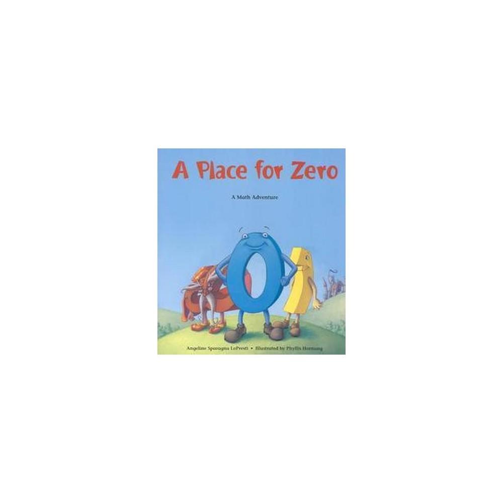 Place for Zero : A Math Adventure (Paperback) (Angeline Sparagna Lopresti)
