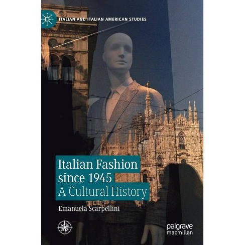 Italian Fashion Since 1945 - (Italian And Italian American Studies ...
