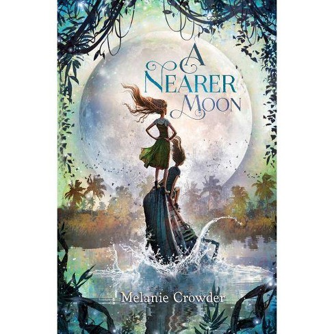A Nearer Moon - by  Melanie Crowder (Paperback) - image 1 of 1
