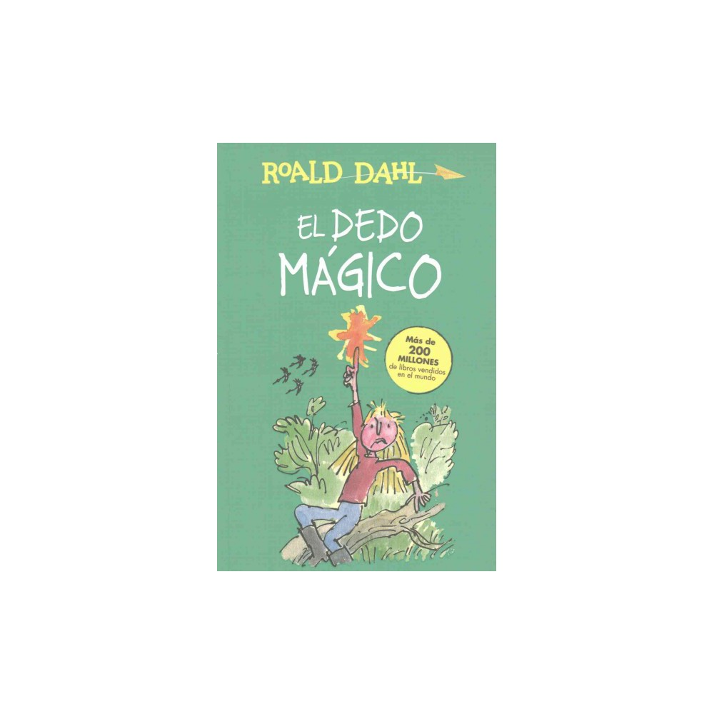 El dedo mágico/ The Magic Finger (Paperback) (Roald Dahl)