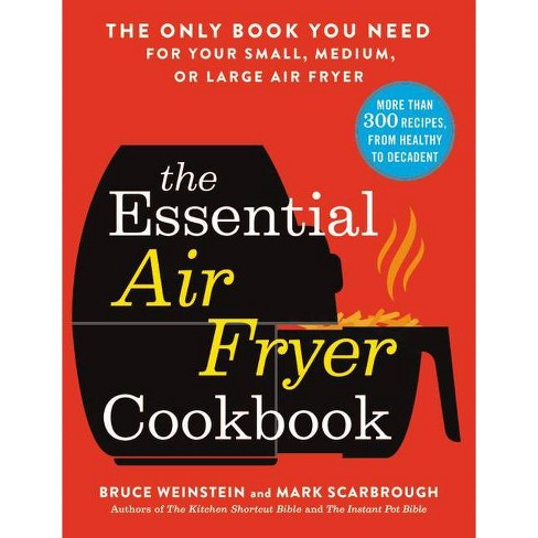 The Essential Air Fryer Cookbook - by  Bruce Weinstein (Paperback) - image 1 of 1