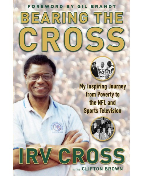 Bearing the Cross : My Inspiring Journey from Poverty to the NFL and Sports Television -  (Hardcover) - image 1 of 1