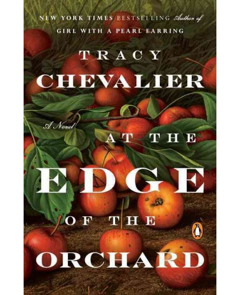 At the Edge of the Orchard (Reprint) (Paperback) (Tracy Chevalier) - image 1 of 1