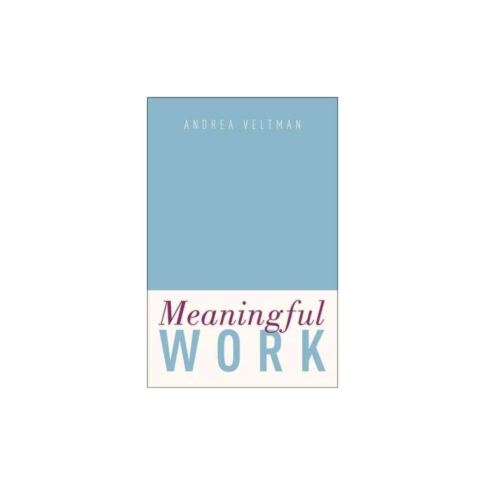 Meaningful Work (Hardcover) (Andrea Veltman)