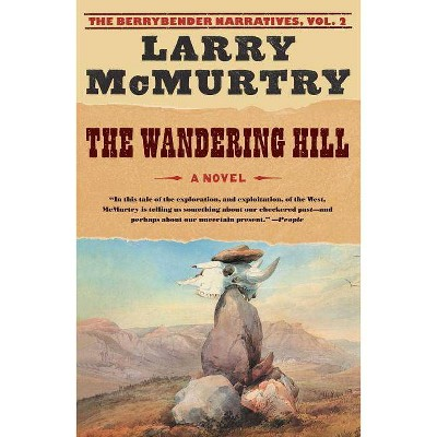 The Wandering Hill - by  Larry McMurtry (Paperback)