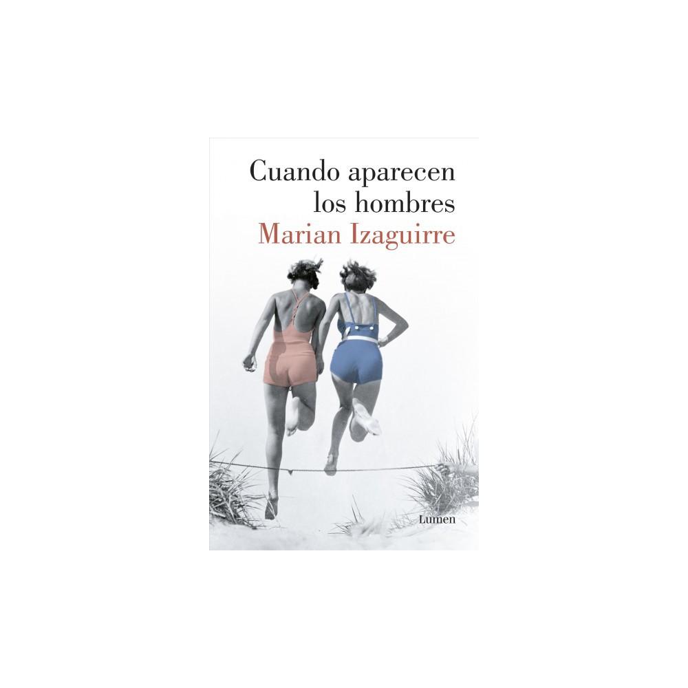Cuando aparecen los hombres / When the Men Show Up (Paperback) (Marian Izaguirre)