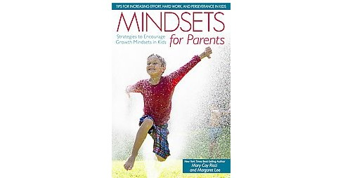 Mindsets for Parents : Strategies to Encourage Growth Mindsets in Kids (Paperback) (Mary Cay Ricci) - image 1 of 1