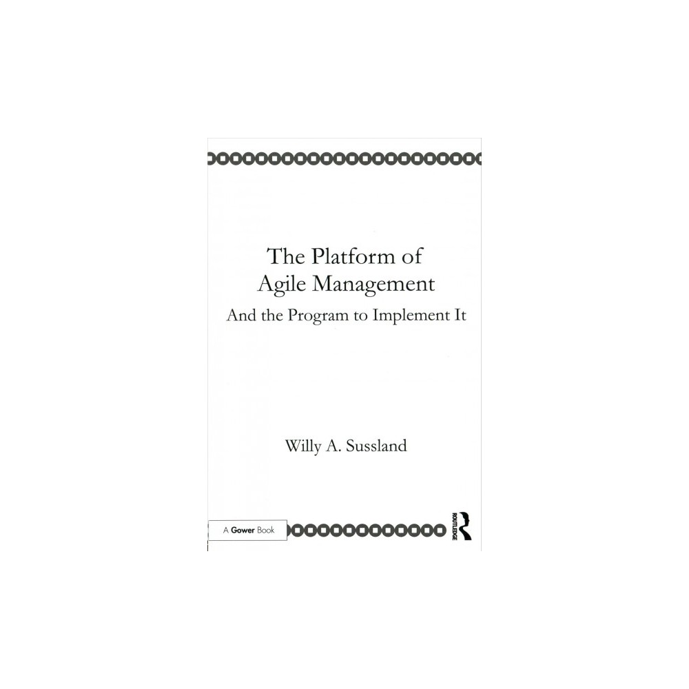 Platform of Agile Management : And the Program to Implement It (Paperback) (Willy A. Sussland)