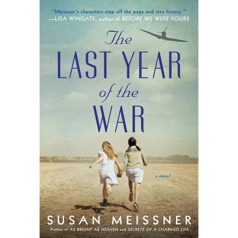 The Last Year of the War - by  Susan Meissner (Paperback) - image 1 of 1