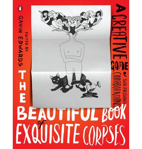 Beautiful Book of Exquisite Corpses : A Creative Game of Limitless Possibilities -  (Paperback) - image 1 of 1
