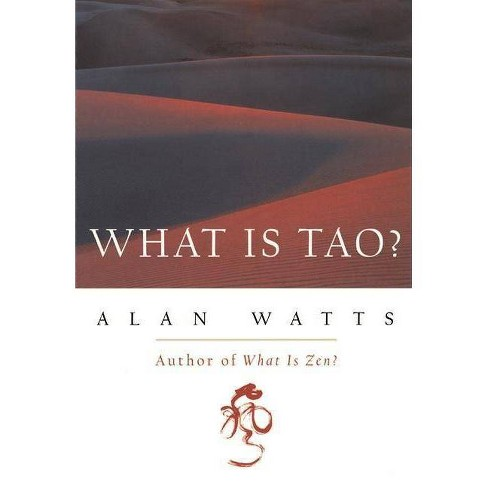 What Is Tao? - by  Alan Watts (Paperback) - image 1 of 1
