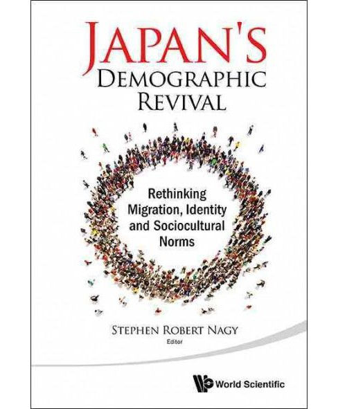 Japan's Demographic Revival : Rethinking Migration, Identity and Sociocultural Norms (Hardcover) - image 1 of 1