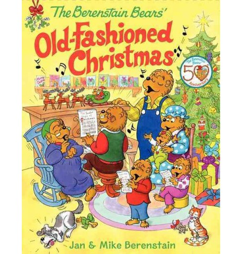 Berenstain Bears' Old-fashioned Christmas (Hardcover) (Jan Berenstain & Mike Berenstain) - image 1 of 1