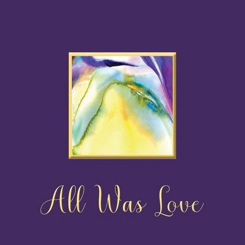 All Was Love - by  Kristina D Ashley (Paperback) - image 1 of 1