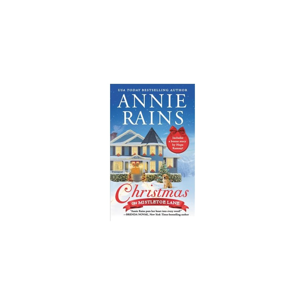 Christmas on Mistletoe Lane : Includes a Bonus Novella - by Annie Rains (Paperback)